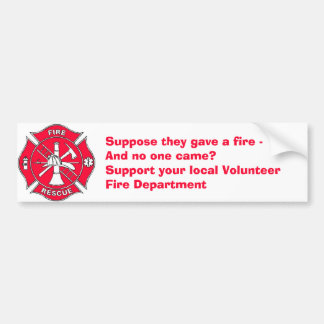 Support your local Volunteer Fire Department Car Bumper Sticker