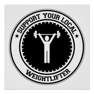 Support Your Local Weightlifter Poster
