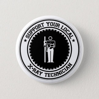 Support Your Local X-Ray Technician Button