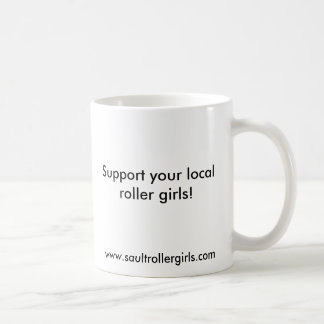 Support your localroller girls! classic white coffee mug
