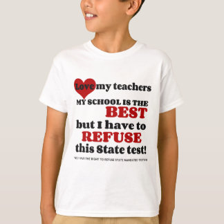 Support your Teacher. Support your School. Opt Out T-Shirt
