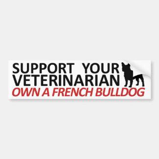 Support Your Vet Own a Frenchie Bumper Sticker Car Bumper Sticker
