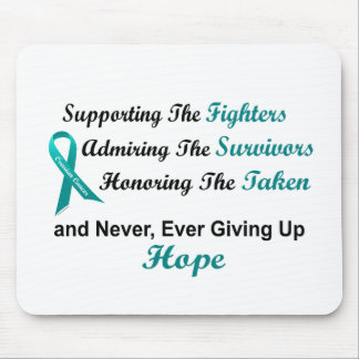 Supporting Admiring Honoring 1 OVARIAN CANCER Mouse Pads