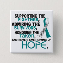 Supporting Admiring Honoring 3.2 Cervical Cancer Pinback Button