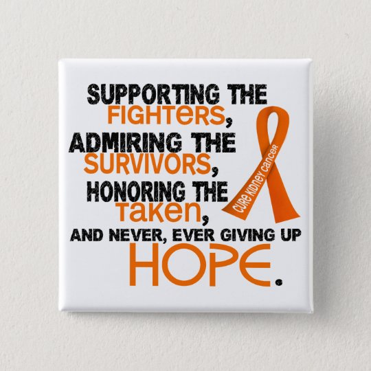 Supporting Admiring Honoring 3.2 Kidney Cancer Pinback Button