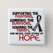 Supporting Admiring Honoring 3.2 Melanoma Button