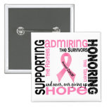 Supporting Admiring Honoring 9 Breast Cancer Buttons