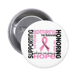 Supporting Admiring Honoring 9 Breast Cancer Pinback Button