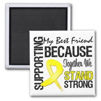 Supporting My Best Friend We Stand Strong - Milita Magnet