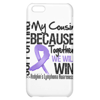 Supporting My Cousin - Hodgkin s Lymphoma iPhone 5C Covers