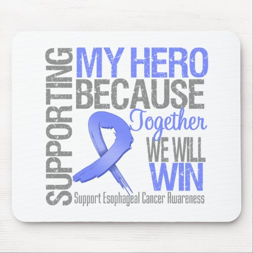 Supporting My Hero - Esophageal Cancer Awareness Mouse Pad