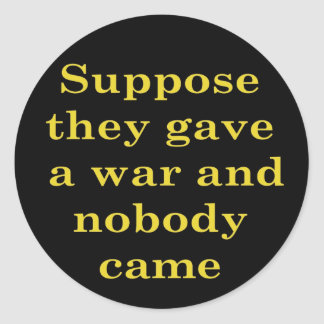 Supposed they gave a war and nobody came stickers