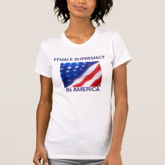 SUPREMACÍA FEMENINA EN AMÉRICA CAMISAS