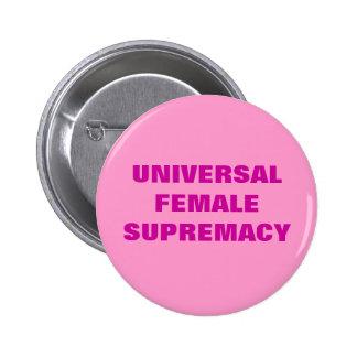 SUPREMACÍA FEMENINA UNIVERSAL PIN