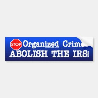 ¡Suprima el IRS! Pegatina De Parachoque