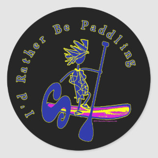 SUPS I'd Rather Be Paddling Round Sticker