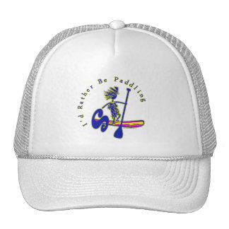 SUPS I'd Rather Be Paddling Trucker Hat