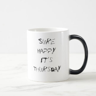 Sure Happy It's Thursday - Nail Scratched Message Magic Mug