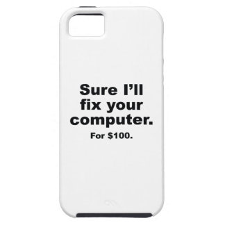 Sure I'll Fix Your Computer. For $100. iPhone SE/5/5s Case
