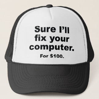Sure I'll Fix Your Computer. For $100. Trucker Hat