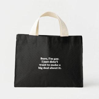 Sure, I'm gay  (Pickup Line) Bag