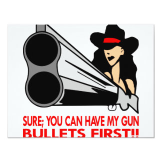 Sure You Can Have My Gun Bullets First 4.25x5.5 Paper Invitation Card
