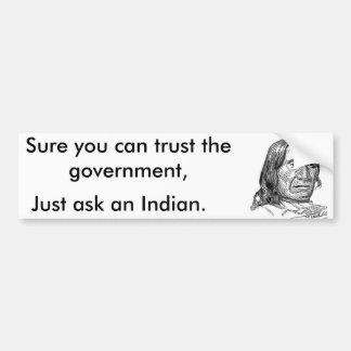 Sure You Can Trust The Governement Bumper Sticker