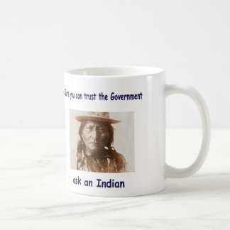 sure you can trust the government ask an indian classic white coffee mug