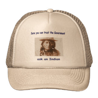sure you can trust the government ask an indian trucker hat