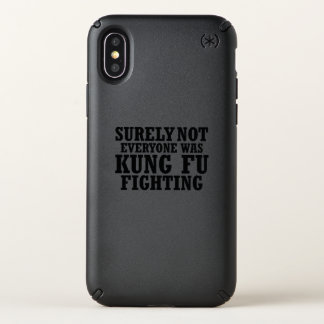 Surely Not Everyone Was Kung Fu Funny Fighting Speck iPhone X Case