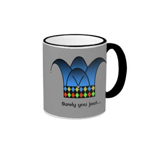 Surely you jest... mugs