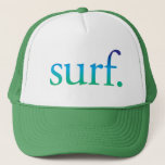 "surf | Blue and Green Beach Surf Tropical Hat<br><div class=""desc"">Perfect hat for the beach or summer. Says &quot;surf.&quot; in a blue and green ombre. Perfect for your beach vacation!</div>"