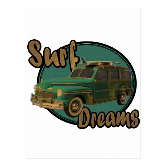 surf dreams lets go surfin in a woodie postcard