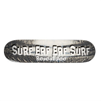 SURF ERF ERF SURF Repeat Pee Skateboard Deck