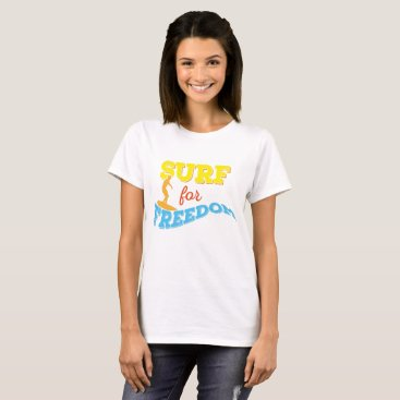Beach Themed Surf for Freedom T-Shirt