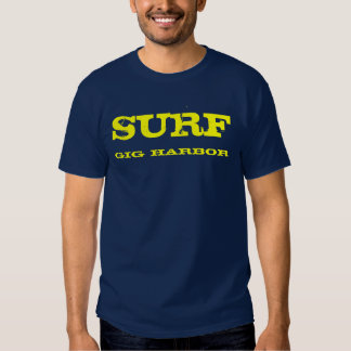 SURF, gig harbor Shirt