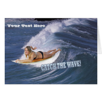 Surf's Up!  Catch The Wave! Card