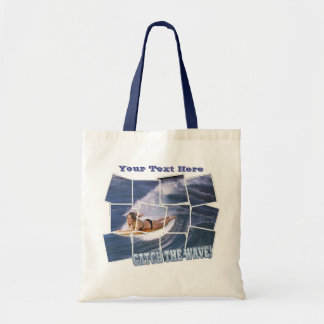 Surf's Up!  Catch The Wave! Tote Bag
