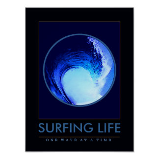 surf . surfing life . one wave at a time poster