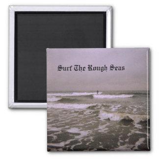 Surf The Rough Seas Fridge Magnet