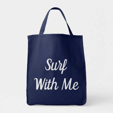 Beach Themed Surf With Me Tote Bag