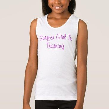 Beach Themed Surfer Girl In Training Tank Top