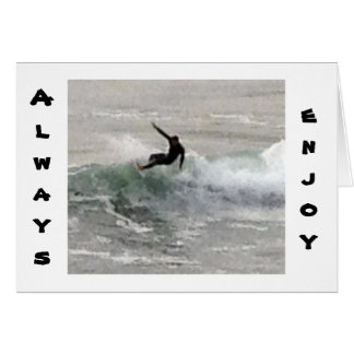 SURFER SAYS ENJOY THE RIDE ESPECIALLY ON BIRTHDAY CARD