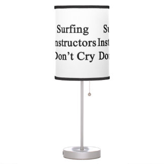 Surfing Instructors Don't Cry Table Lamp