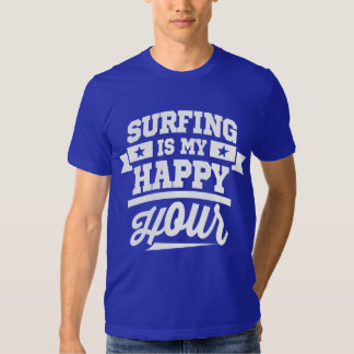 Surfing Is my Happy Hour T-Shirt
