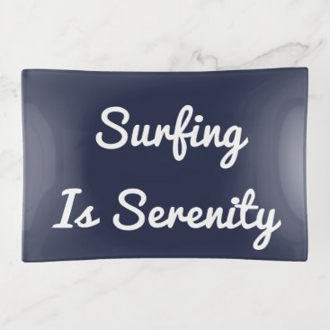 Beach Themed Surfing Is Serenity Trinket Trays
