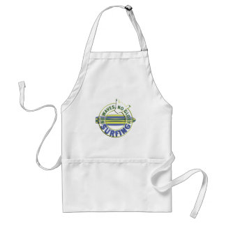 Surfing - no waves, no glory adult apron