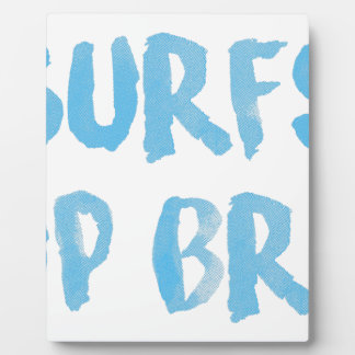 Surfs Up Bro Plaque