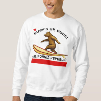 Surfs Up Dude California Sweatshirts