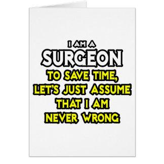 Surgeon...Assume I Am Never Wrong Card